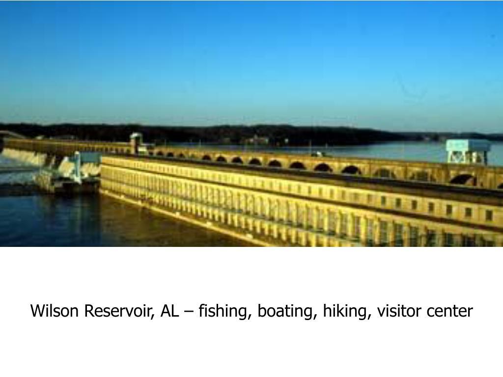 Wilson Reservoir, AL – fishing, boating, hiking, visitor center