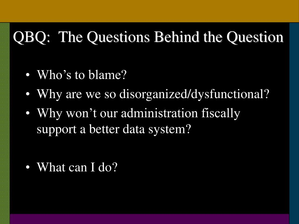 QBQ:  The Questions Behind the Question