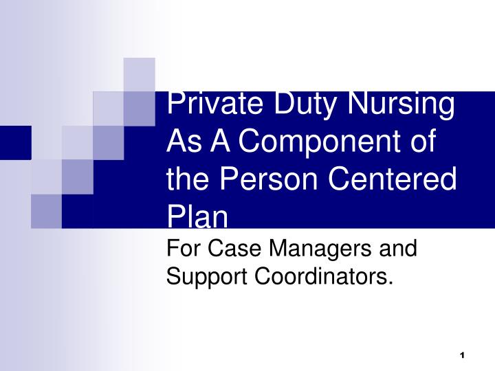 Private duty nursing as a component of the person centered plan