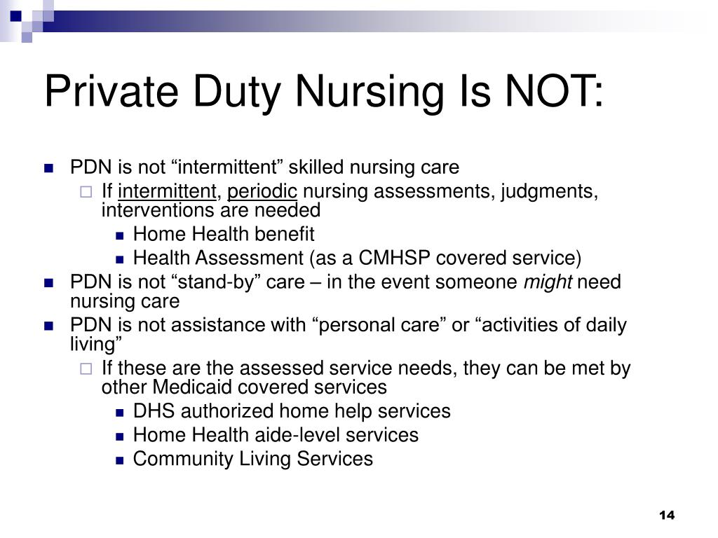 Private Duty Nursing Is NOT: