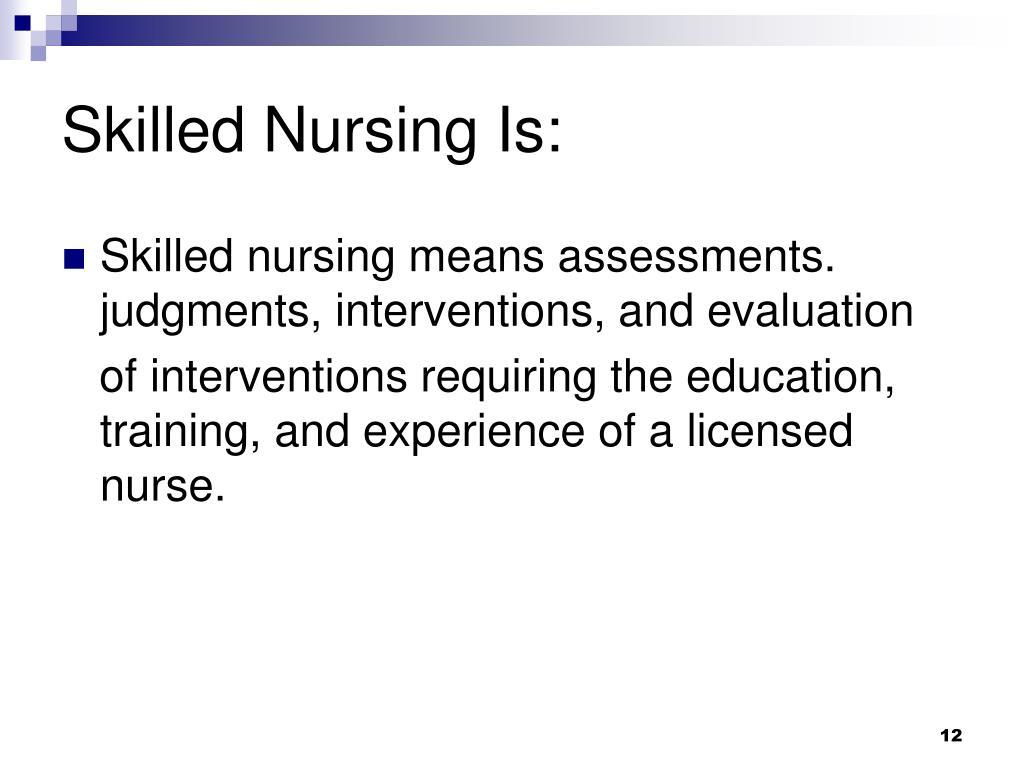 Skilled Nursing Is: