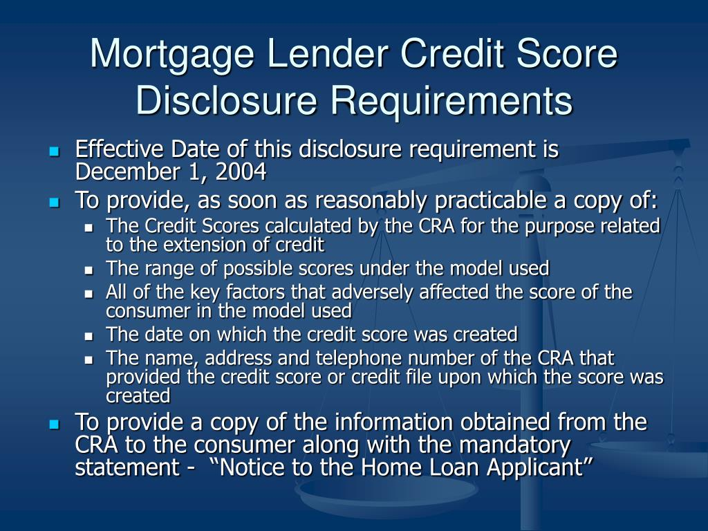Mortgage Lender Credit Score Disclosure Requirements