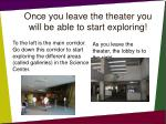 once you leave the theater you will be able to start exploring