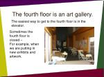 the fourth floor is an art gallery