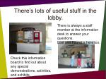 there s lots of useful stuff in the lobby
