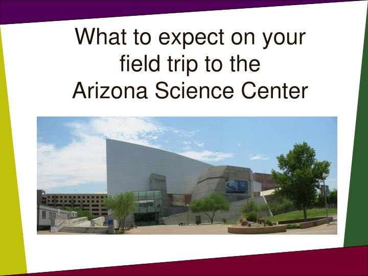 What to expect on your field trip to the arizona science center
