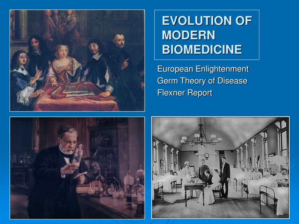 EVOLUTION OF MODERN BIOMEDICINE