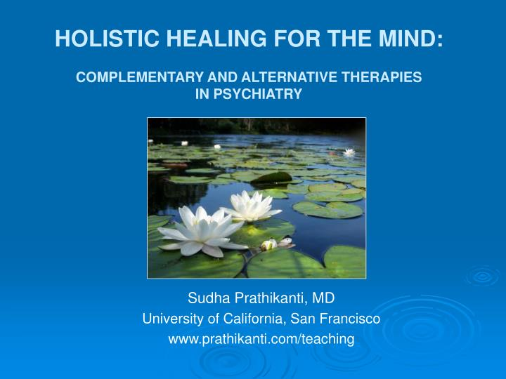 Holistic healing for the mind complementary and alternative therapies in psychiatry