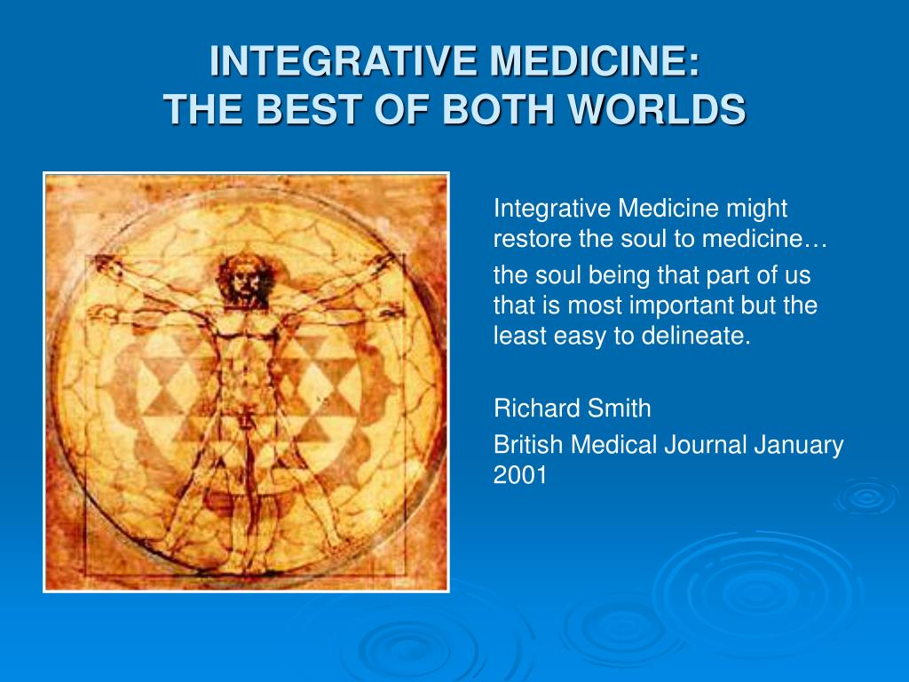 INTEGRATIVE MEDICINE: