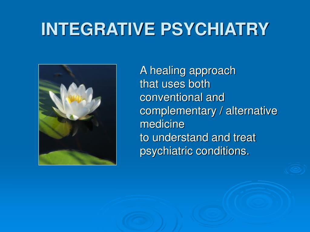 INTEGRATIVE PSYCHIATRY