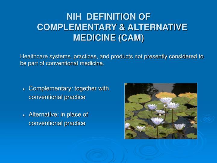 Nih definition of complementary alternative medicine cam