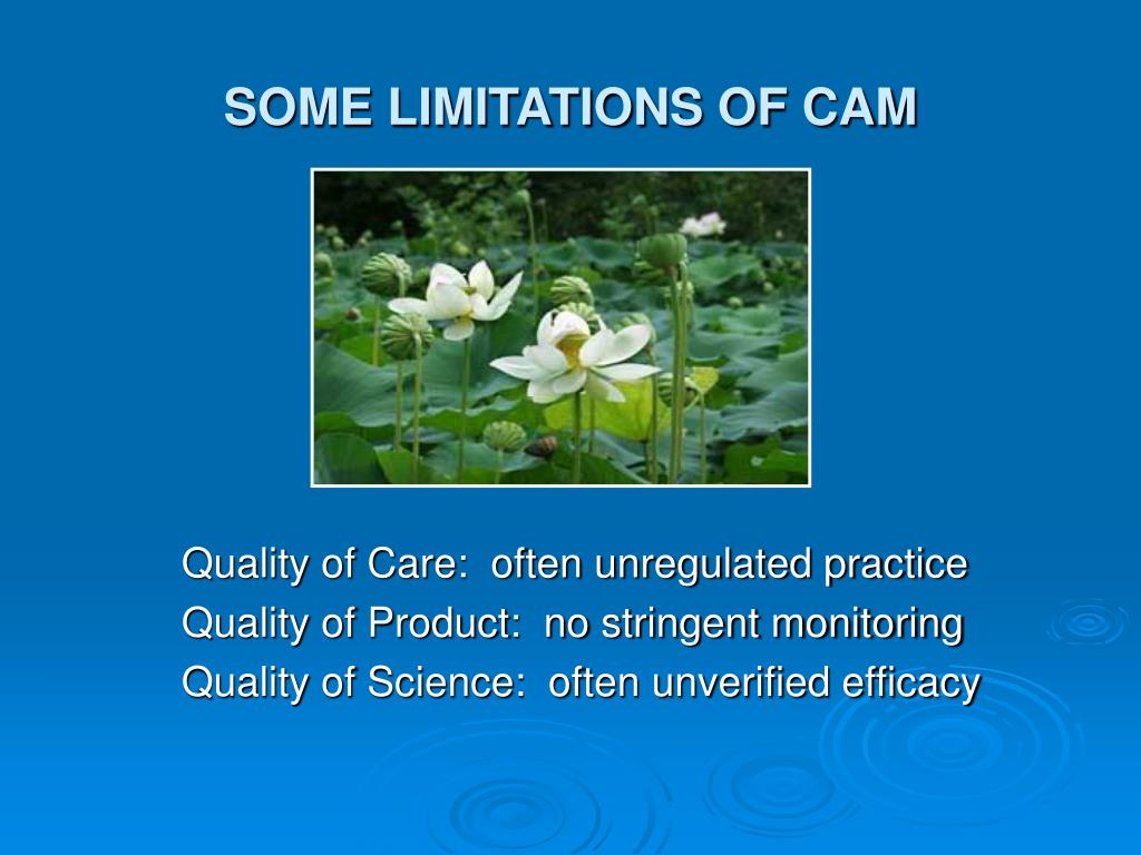 SOME LIMITATIONS OF CAM