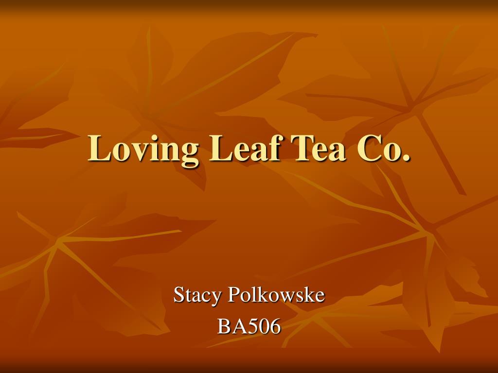 loving leaf tea co l.