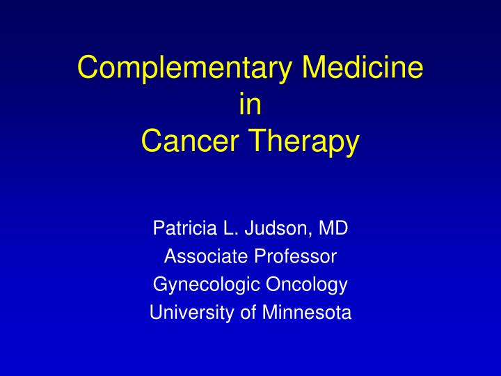 complementary medicine in cancer therapy n.