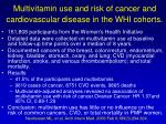 multivitamin use and risk of cancer and cardiovascular disease in the whi cohorts