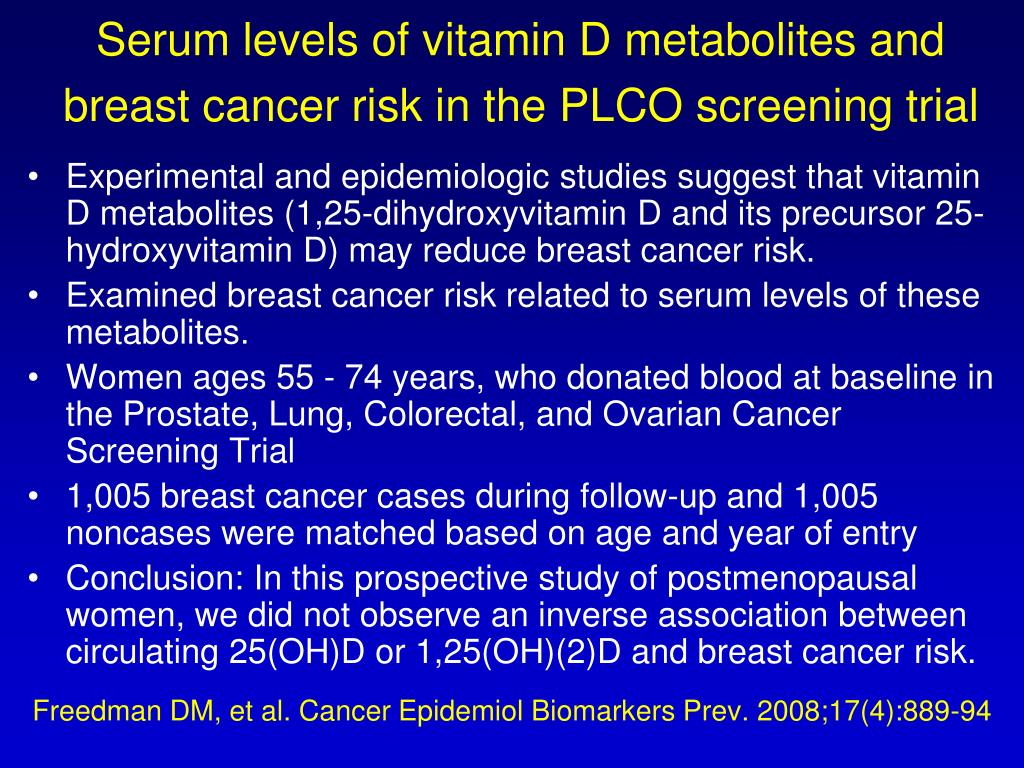 Serum levels of vitamin D metabolites and breast cancer risk in the PLCO screening trial