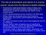 the role of antioxidants and vitamin a in ovarian cancer results from the women s health initiative