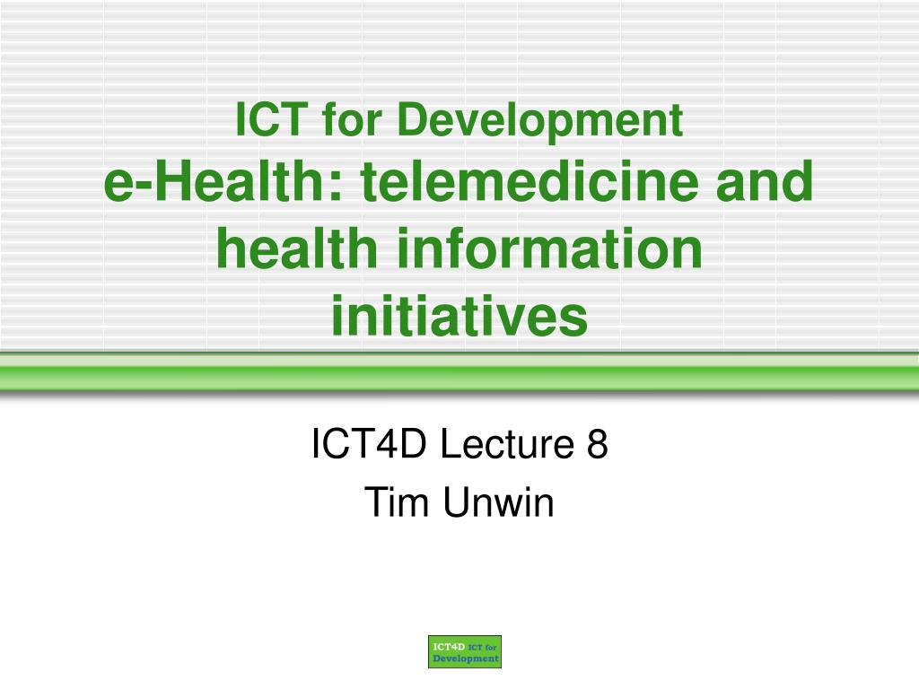 ict for development e health telemedicine and health information initiatives l.