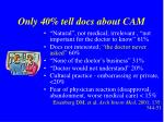 only 40 tell docs about cam