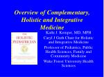 overview of complementary holistic and integrative medicine