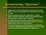 deconstructing depression