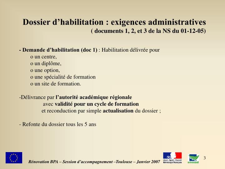 Dossier d habilitation exigences administratives documents 1 2 et 3 de la ns du 01 12 05