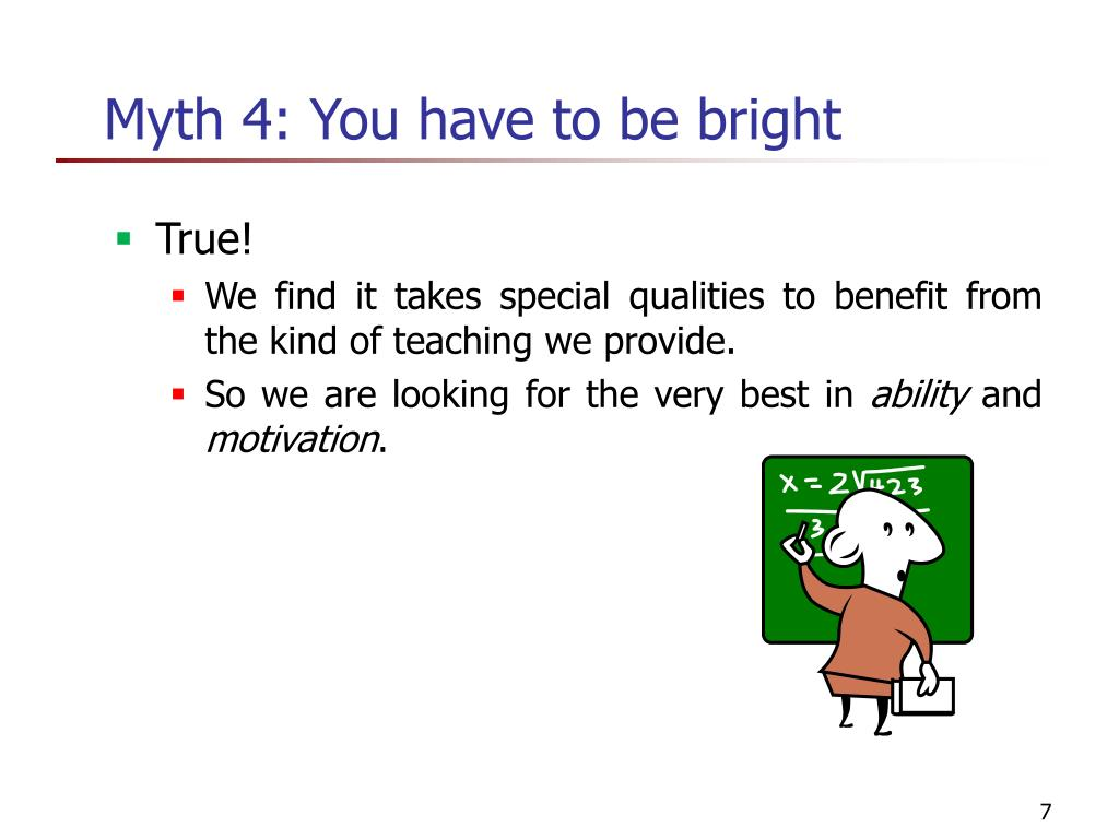 Myth 4: You have to be bright
