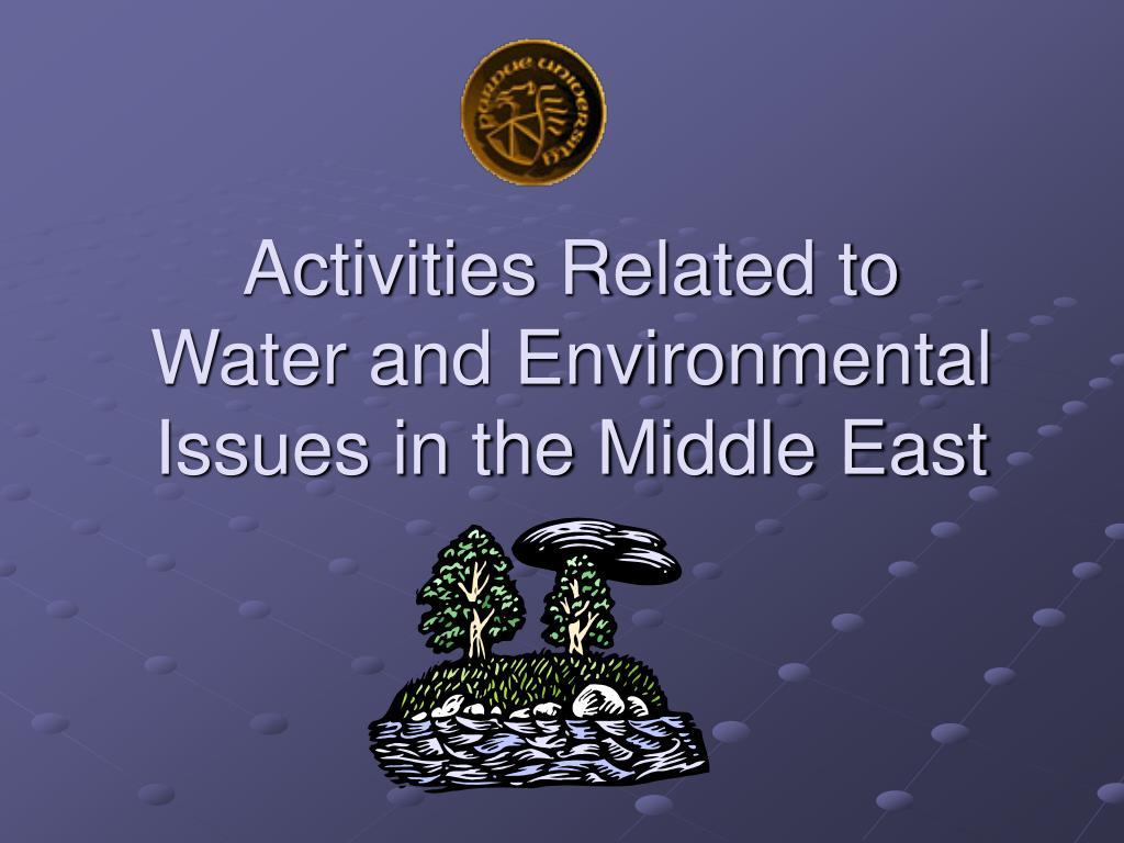 activities related to water and environmental issues in the middle east l.