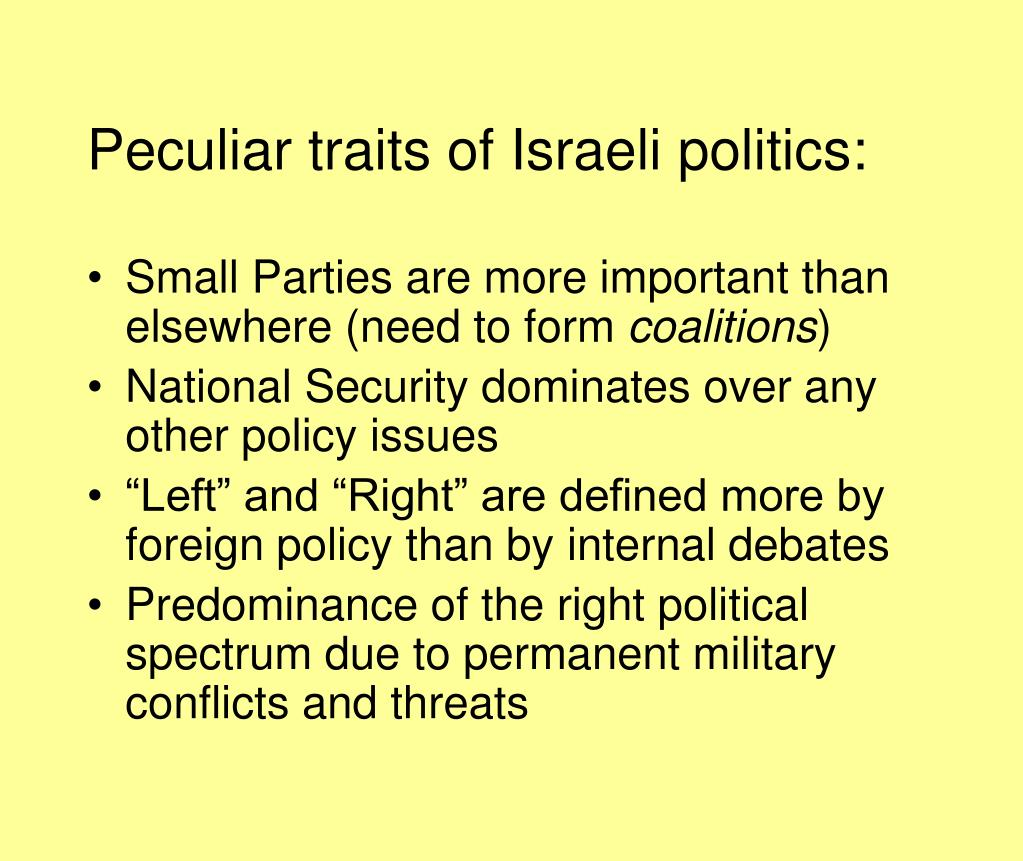 Peculiar traits of Israeli politics: