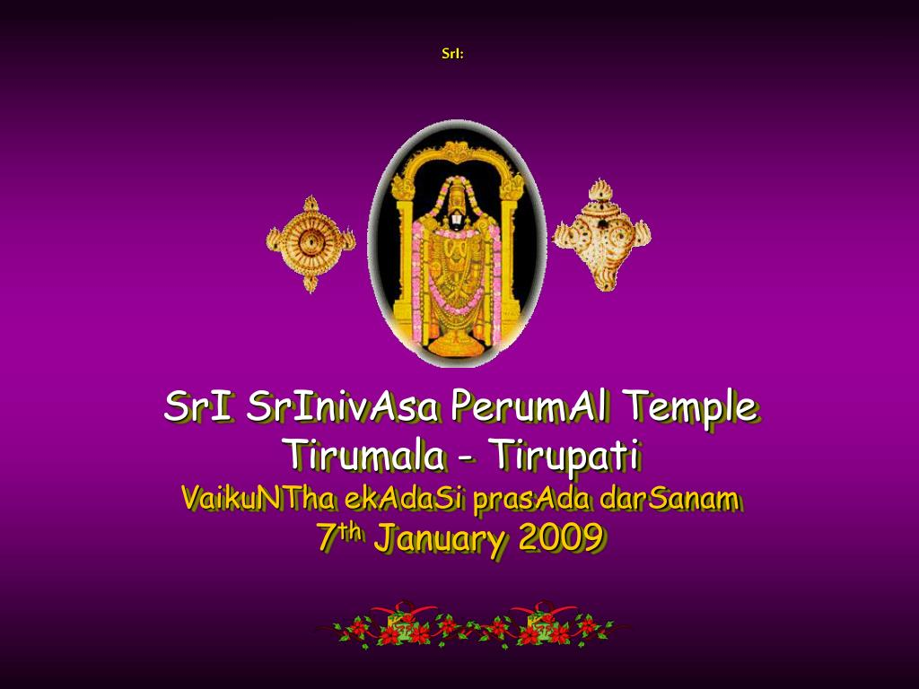 sri srinivasa perumal temple tirumala tirupati vaikuntha ekadasi prasada darsanam 7 th january 2009 l.
