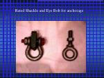 rated shackle and eye bolt for anchorage