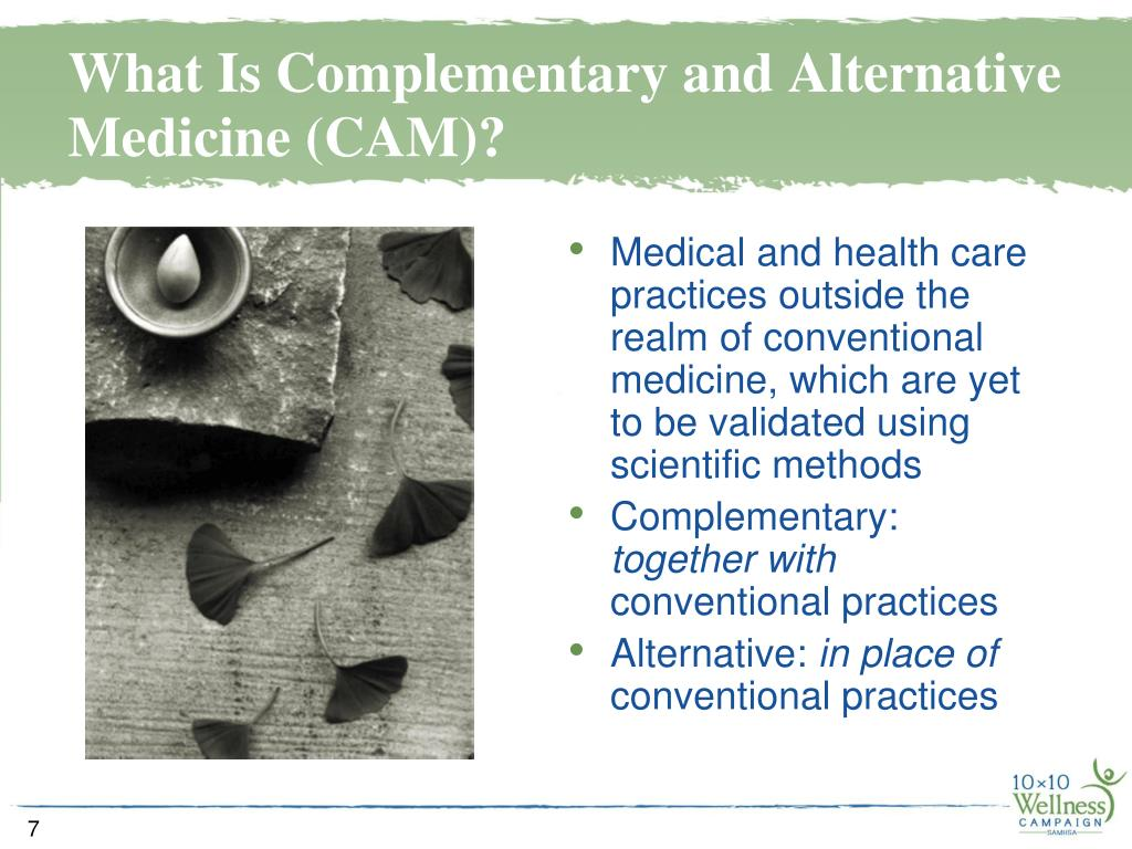 Medical and health care practices outside the realm of conventional medicine, which are yet to be validated using scientific methods