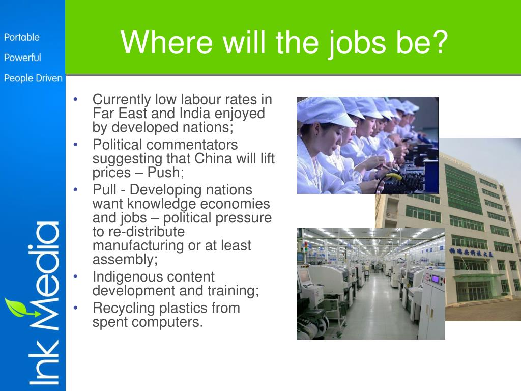 Currently low labour rates in Far East and India enjoyed by developed nations;