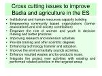 cross cutting issues to improve badia and agriculture in the es