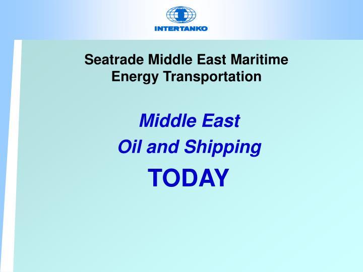 Seatrade middle east maritime energy transportation2