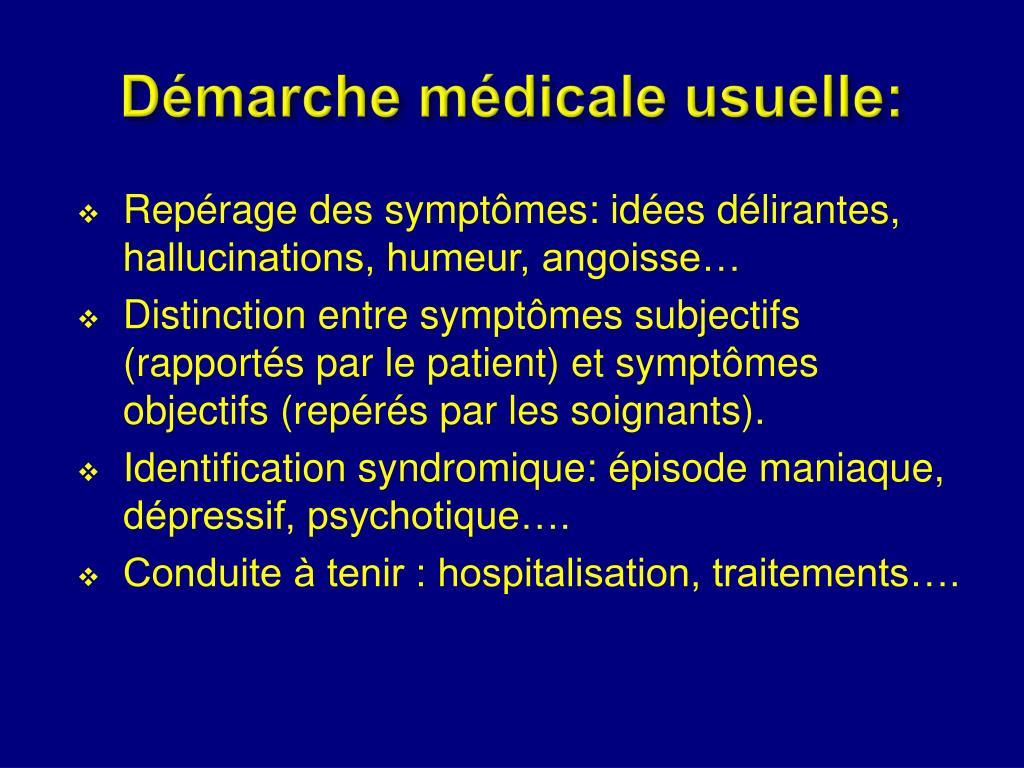 Démarche médicale usuelle: