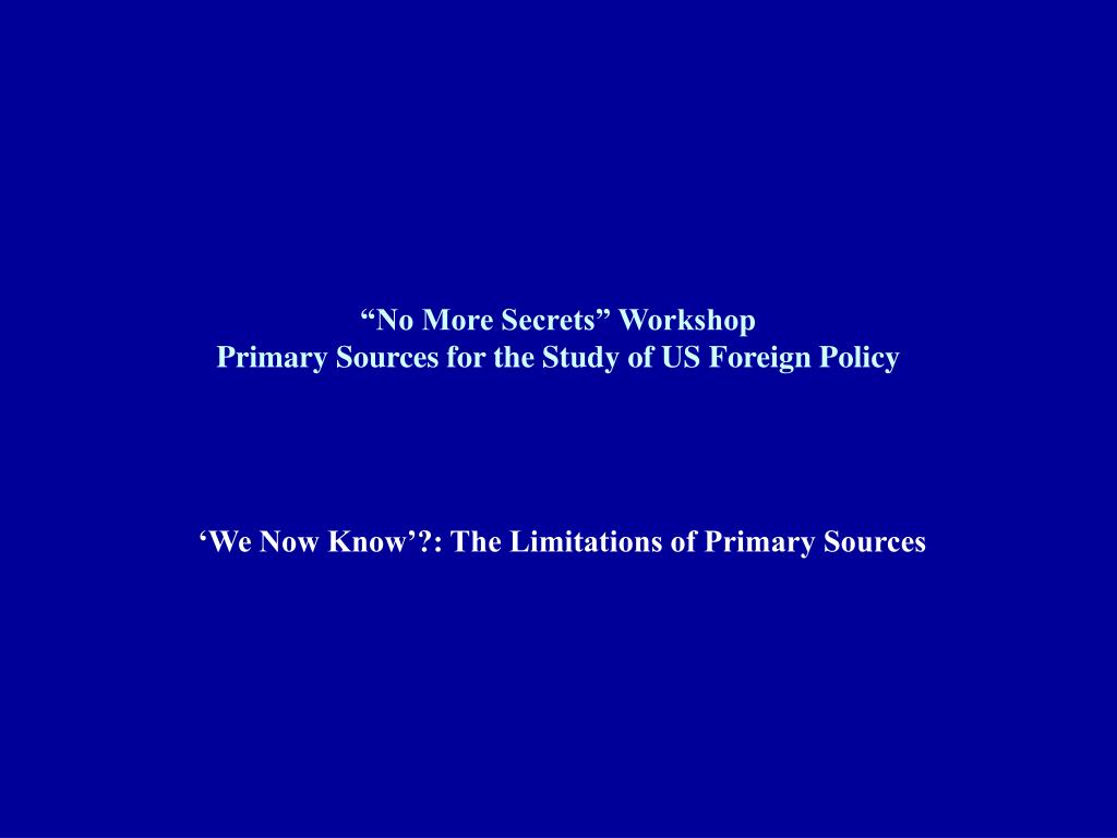 no more secrets workshop primary sources for the study of us foreign policy l.