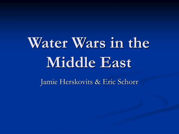 Water wars in the middle east