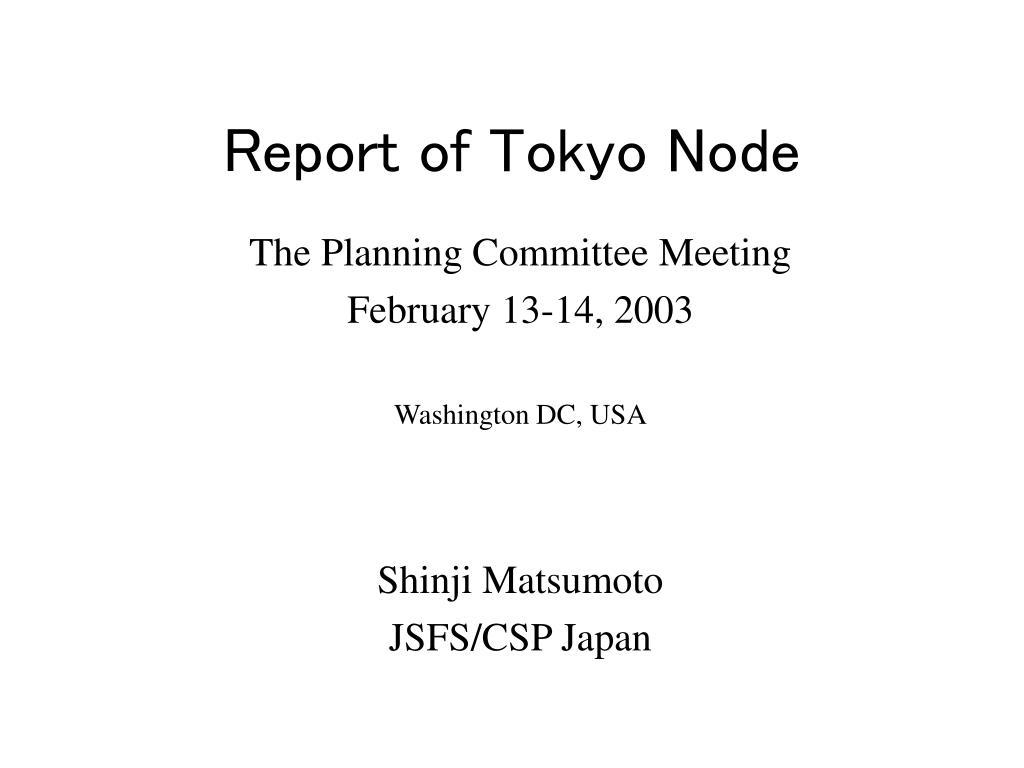 report of tokyo node l.