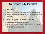 an opportunity for stp