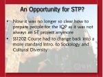 an opportunity for stp6