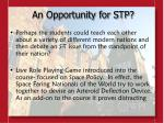 an opportunity for stp9