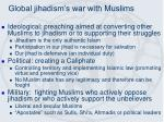global jihadism s war with muslims
