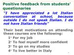 positive feedback from students questionaries
