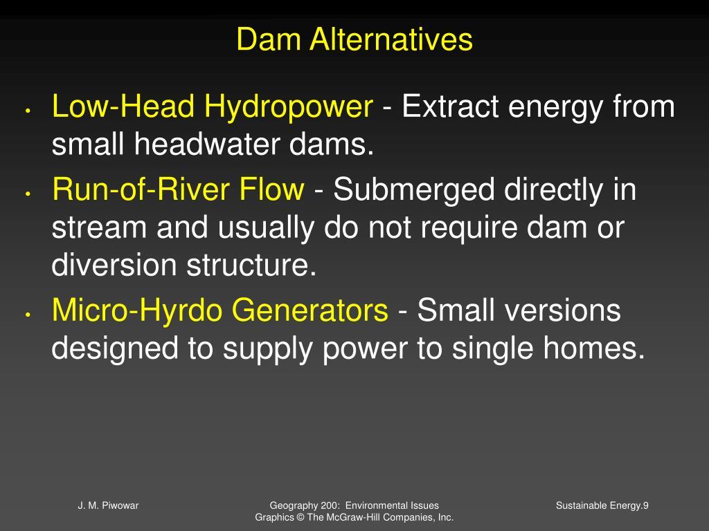 Dam Alternatives