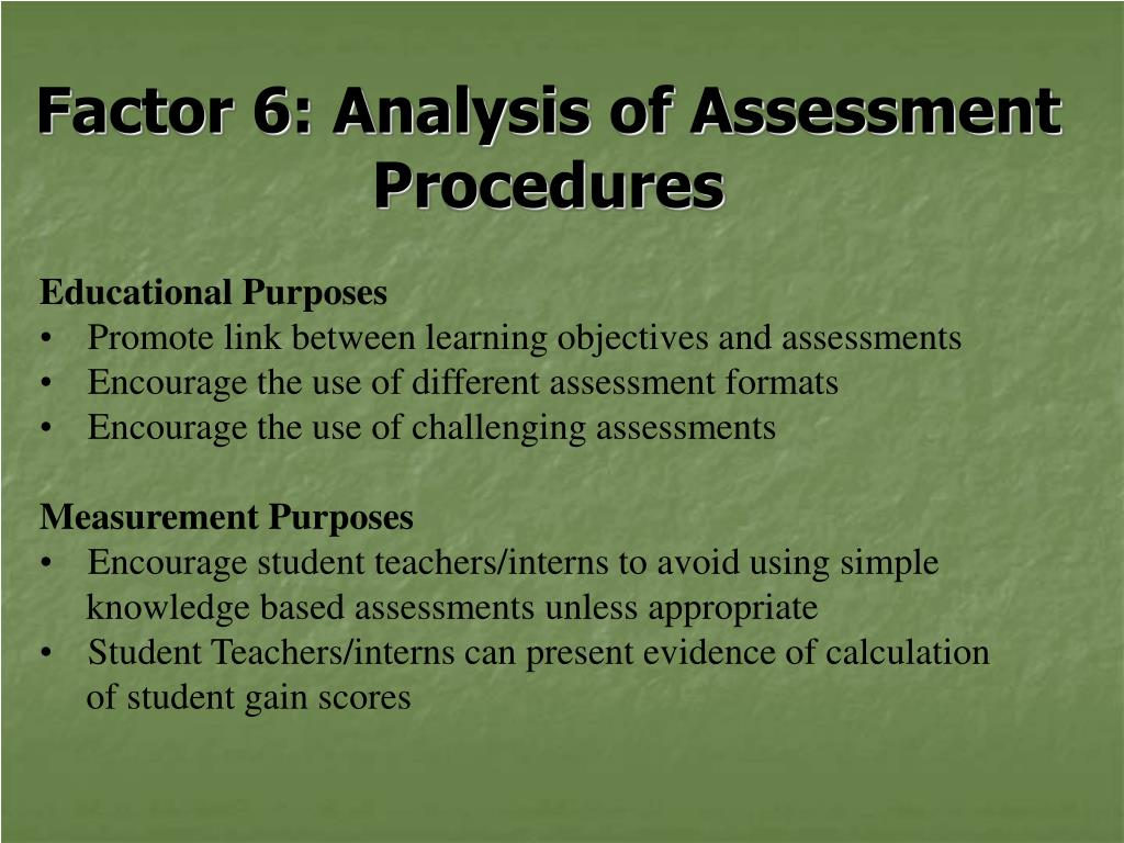 Factor 6: Analysis of Assessment Procedures