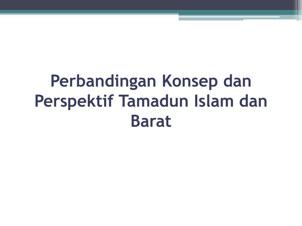 perbezaan konsep tamadun islam dan tamadun barat