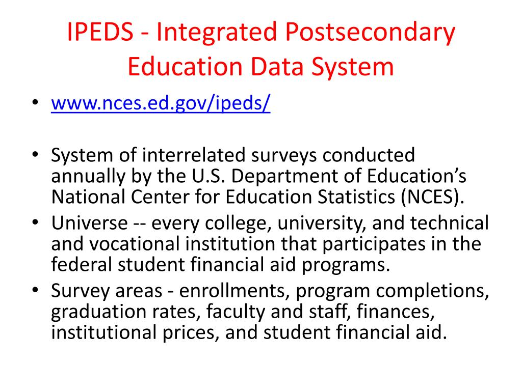 IPEDS - Integrated Postsecondary Education Data System