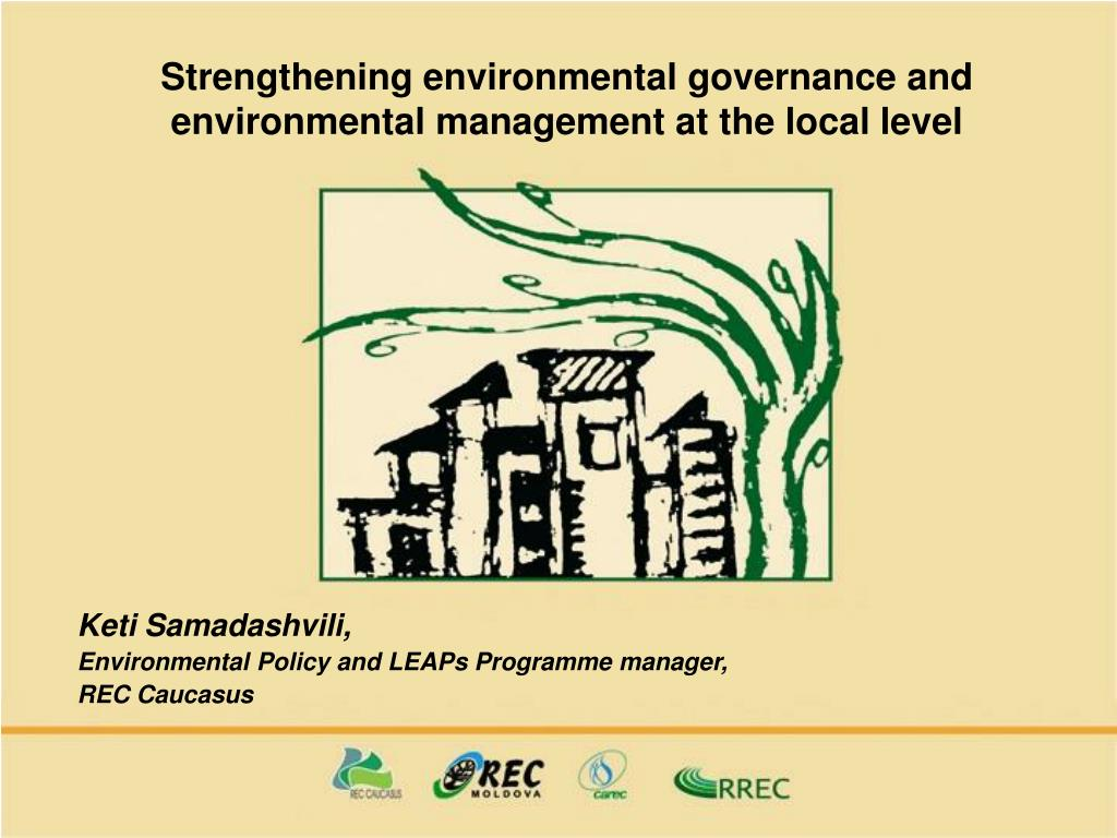 strengthening environmental governance and environmental management at the local level l.
