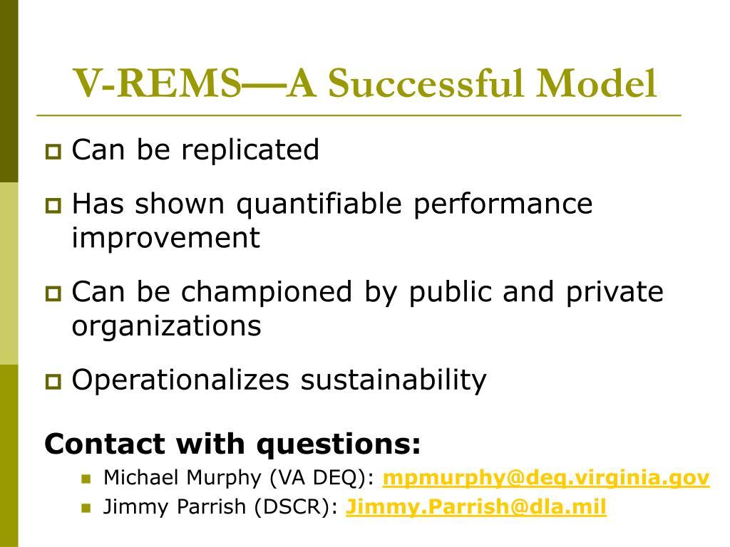 V-REMS—A Successful Model
